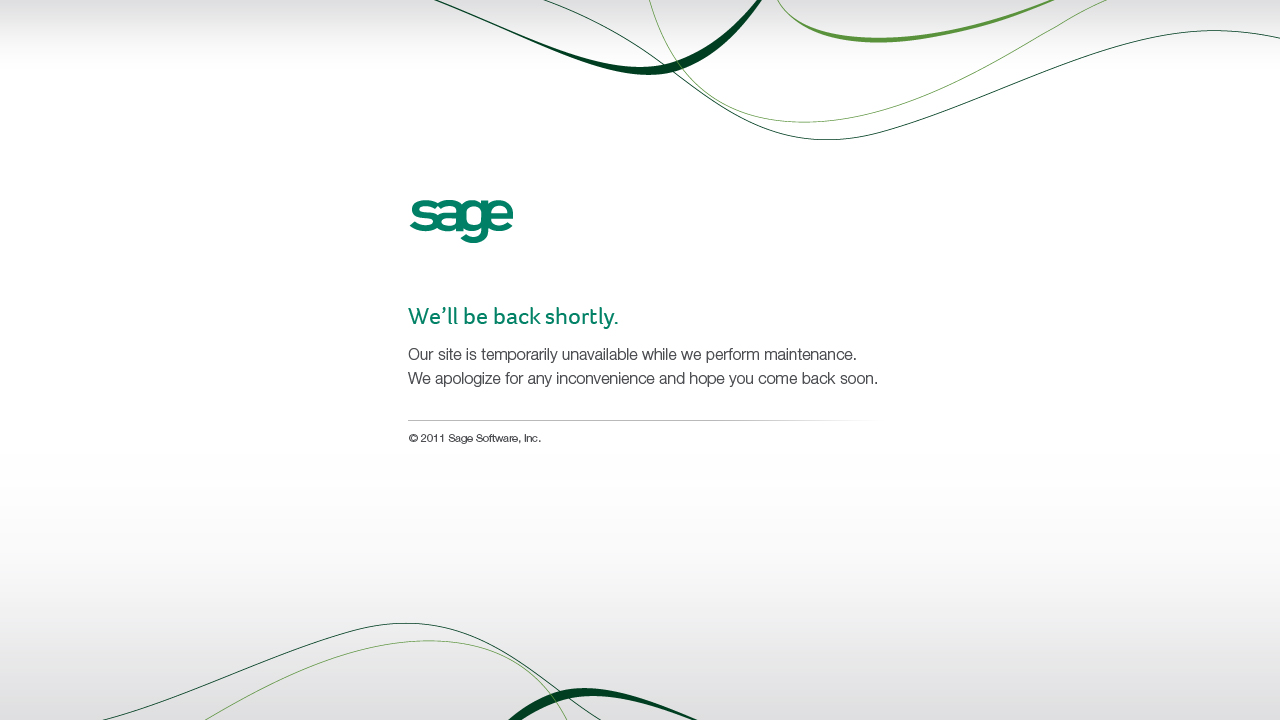 Thank you for visiting Sage Software's Web sites.  The Web site you are looking for is currently unavailable due to maintenance.  Please check back soon.
