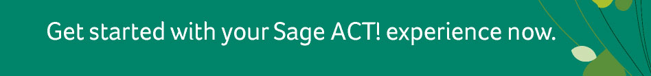 Get started with your Sage ACT! experience now.